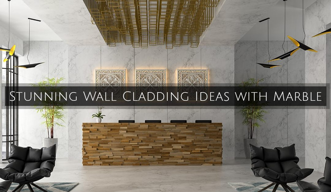 The Art Of Wall Cladding With Marble Cosmo Granites Pvt Ltd